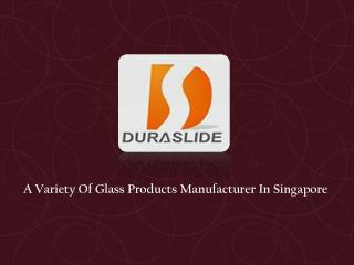 Glass Products Suppliers Singapore