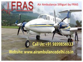 Air Ambulance SIlliguri by FRAS Call 9899856933