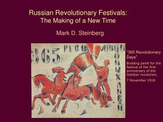 Russian Revolutionary Festivals:  The Making of a New Time