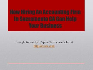 How Hiring an Accounting Firm in Sacramento CA Can Help Your Business
