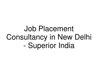 Job Placement Consultancy in New Delhi - Superiorgroup.in