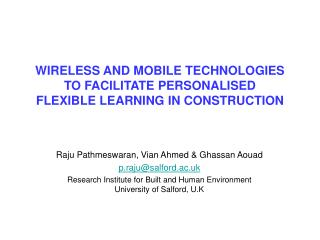WIRELESS AND MOBILE TECHNOLOGIES TO FACILITATE PERSONALISED  FLEXIBLE LEARNING IN CONSTRUCTION