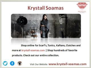 Silk Scarfs, cotton Scarfs,Tunics, Kaftans, Clutches , Alcantara - krystall-Soamas