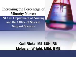 Increasing the Percentage of Minority Nurses: NCCU Department of Nursing  and the Office of Student  Support Services