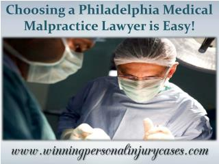 Choosing a Philadelphia Medical Malpractice Lawyer Is Easy!