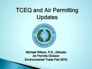 TCEQ and Air Permitting Updates