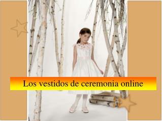 Los vestidos de ceremonia online