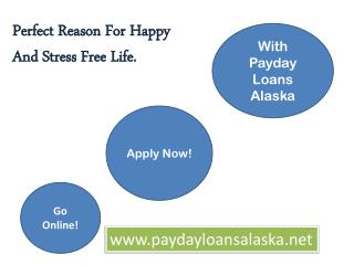 Payday Loans Alaska- Immediate Economic Relief To Meet Fiscal Desires