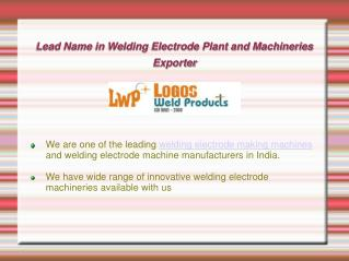 Welding Electrode Plant and Machineries Exporter