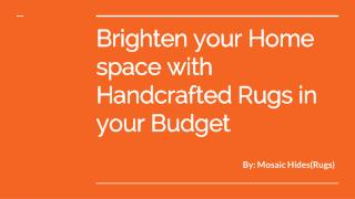 Brighten your Home space with Handcrafted Rugs in your Budget
