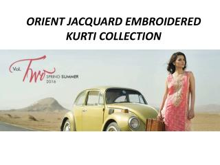 Orient Jacquard Embroidered Kurti Collection