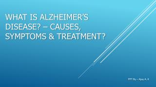Alzheimer's Disease - Causes, Symptoms & Treatment