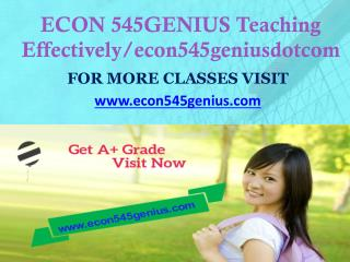 ECON 545 GENIUS Teaching Effectively econ545geniusdotcom