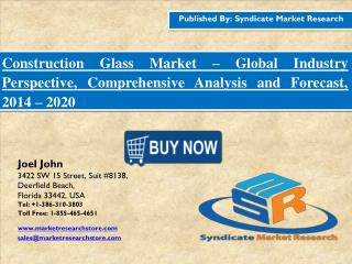 Construction Glass Market Industry Perspective, Comprehensive Analysis and Forecast, 2016 – 2020