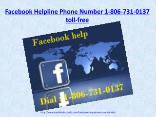 Need help for Facebook issues!Dial Facebook Helpline Number 1-806-731-0137