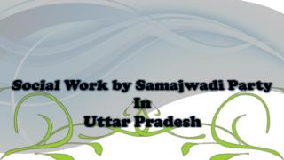 Social Work by Samajwadi Party in Uttar Pradesh