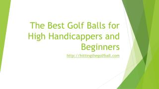 The best golf balls for high handicappers and beginners
