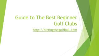 Guide to the best beginner golf clubs