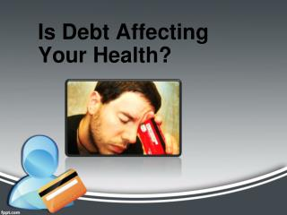 Is Debt Affecting Your Health?