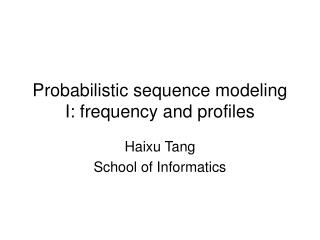 Probabilistic sequence modeling I: frequency and profiles