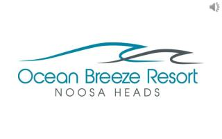 Experience The Luxury Of Ocean Breeze Resort In Noosa
