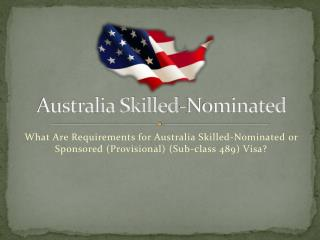 What Are Requirements for Australia Skilled-Nominated or Sponsored (Provisional) (Sub-class 489) Visa?