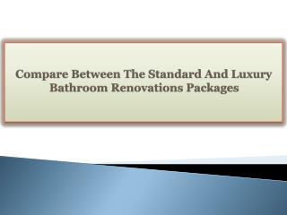 Compare Between The Standard And Luxury Bathroom Renovations Packages