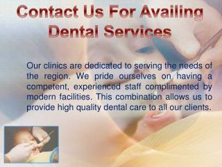 Contact us for Availing Dental Services