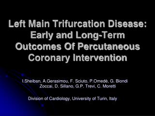 Left Main Trifurcation Disease: Early and Long-Term Outcomes Of Percutaneous Coronary Intervention
