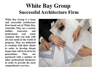 White Bay Group Successful Architecture Firm