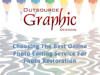 Choosing the Best Online Photo Editing Service for Photo Restoration