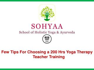 Few Tips For Choosing A 200 Hrs Yoga Therapy Teacher Training