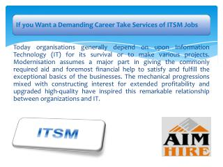 If you Want a Demanding Career Take Services of ITSM Jobs