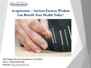 Acupuncture - Ancient Eastern Wisdom Can Benefit Your Health Today!