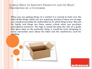 Labels Help to Identify Products and its Many Properties by a Customer