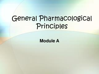 General Pharmacological Principles