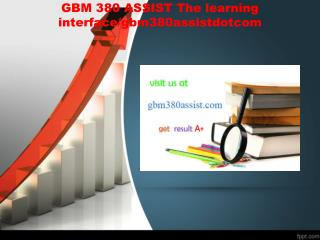 GBM 380 ASSIST The learning interface/gbm380assistdotcom