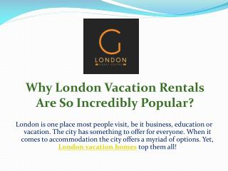 Why London Vacation Rentals Are So Incredibly Popular?