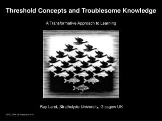 Threshold Concepts and Troublesome Knowledge A Transformative Approach to Learning