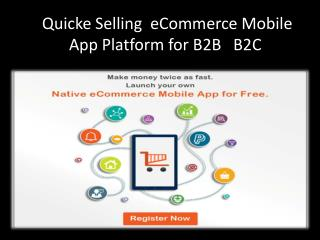 Quicke Selling eCommerce Mobile App Platform for B2B B2C