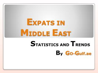 Statistics and Trends of Expats in Middle East