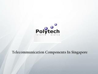 Telecommunication Components Manufacturers