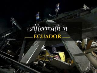 Aftermath in Ecuador