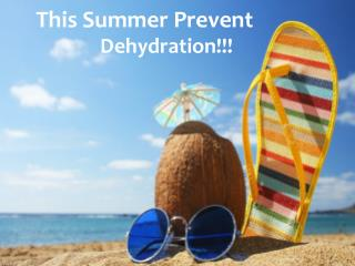 This Summer Prevent Dehydration!!!
