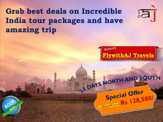 Grab best deals on Incredible India tour packages and have amazing trip with FlywithAJ Travels.