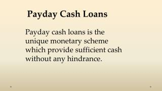 Payday Cash Loans- Defeat Any Monetary Woes In Problem Free Way