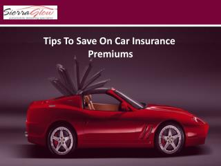 Tips To Save On Car Insurance Premiums