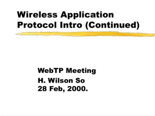 Wireless Application Protocol Intro (Continued)