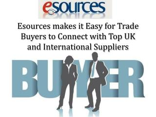 Esources makes it Easy for Trade Buyers to Connect with Top UK and International Suppliers
