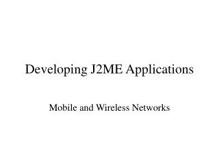 Developing J2ME Applications